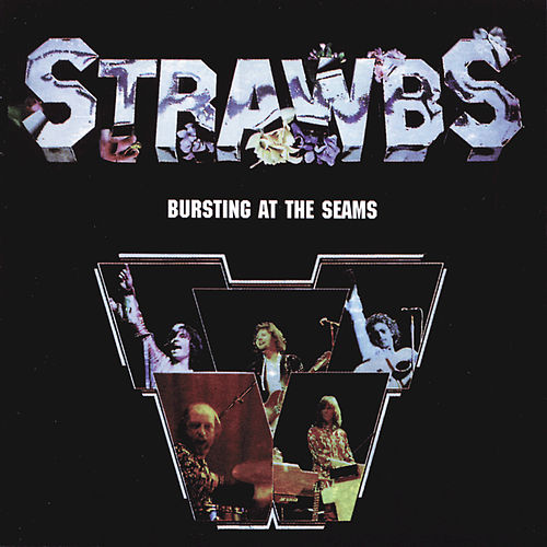 Bursting At The Seam by The Strawbs