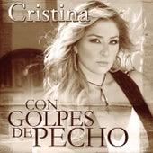 Con Golpes De Pecho by Cristina