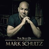 The Best Of Mark Schultz by Mark Schultz