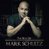 The Best Of Mark Schultz von Mark Schultz