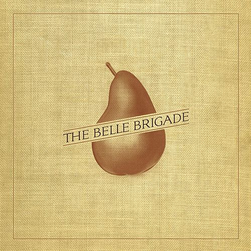 The Belle Brigade by The Belle Brigade