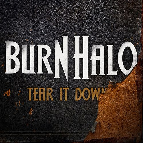 Tear It Down by Burn Halo