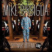 Sleepwalk With Me Live by Mike Birbiglia