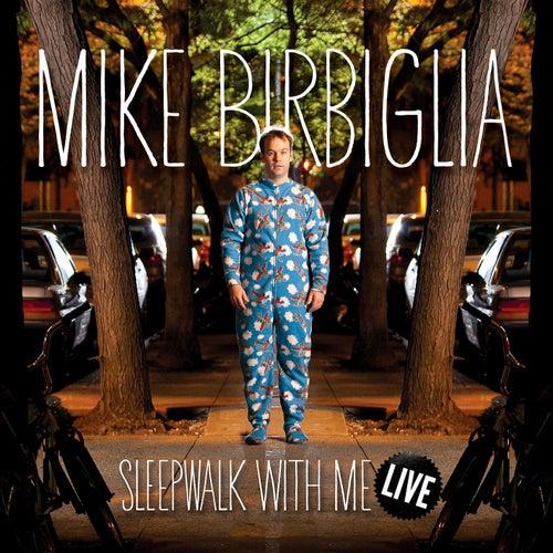Sleepwalk With Me Live by Mike Birbiglia