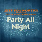 Party All Night by Jeff Foxworthy
