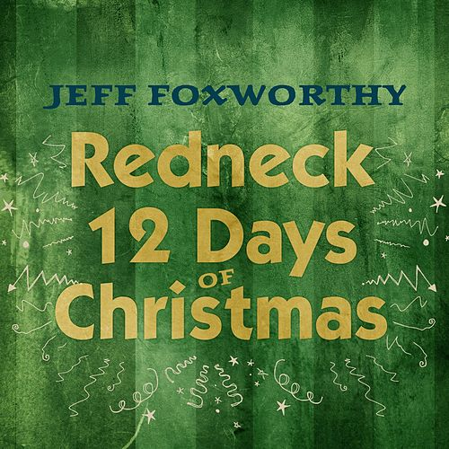 Redneck 12 Days of Christmas by Jeff Foxworthy