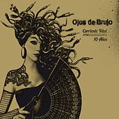Corriente vital 10 años by Ojos De Brujo