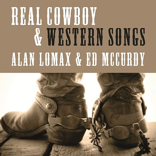 Real Cowboy & Western Songs by Alan Lomax