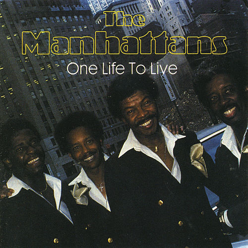 One Life To Live by The Manhattans