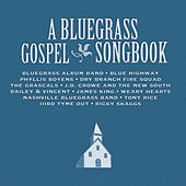 A Bluegrass Gospel Songbook by Various Artists