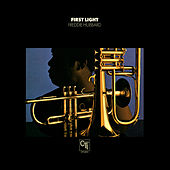 First Light (CTI Records 40th Anniversary Edition - Original recording remastered) by Freddie Hubbard