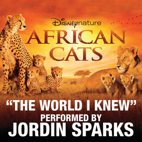 The World I Knew (from Disneynature African Cats) by Jordin Sparks