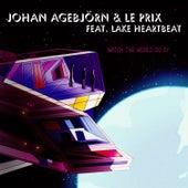 Watch The World Go By by Johan Agebjorn
