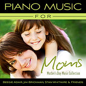 Piano Music For Moms - Mother's Day Music Collection by Various Artists