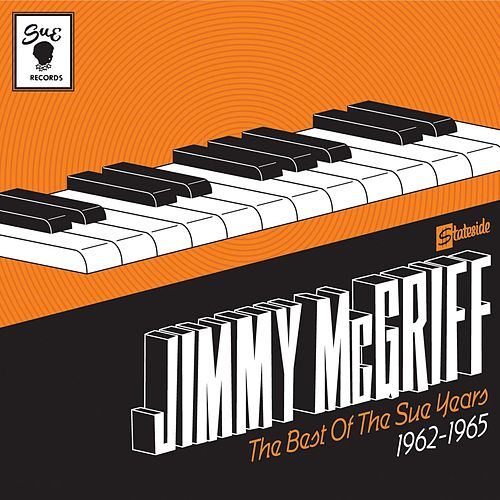 The Best Of The Sue Years 1962-1965 by Jimmy McGriff