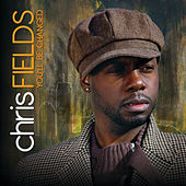 You'll Be Changed by Chris Fields