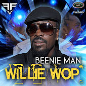 Willie Wop von Beenie Man