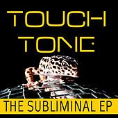 The Subliminal EP by Touch Tone