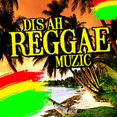 Dis Ah Reggae Muzic von Various Artists