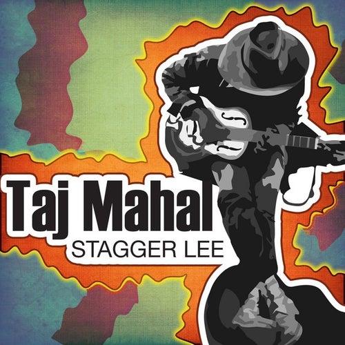 Stagger Lee by Taj Mahal