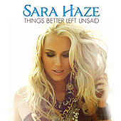 Things Better Left Unsaid by Sara Haze