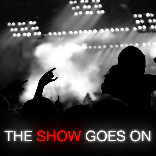 The Show Goes On (in the style of Lupe Fiasco) by The Show