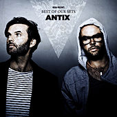 Antix - Best Of Our Sets by Various Artists