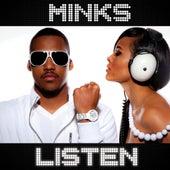 Listen by Minks