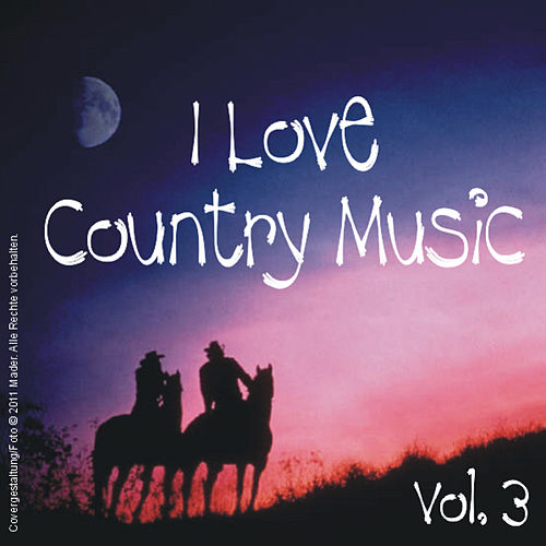 I love Country Music - Vol. 3 by Various Artists
