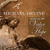 Songs of Valor and Hope by Michael Devine