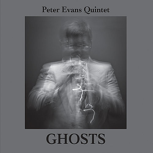 Ghosts by Peter Evans Quintet