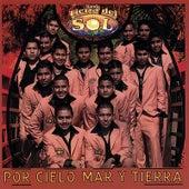 Por Cielo, Mar Y Tierra by Banda Tierra Del Sol