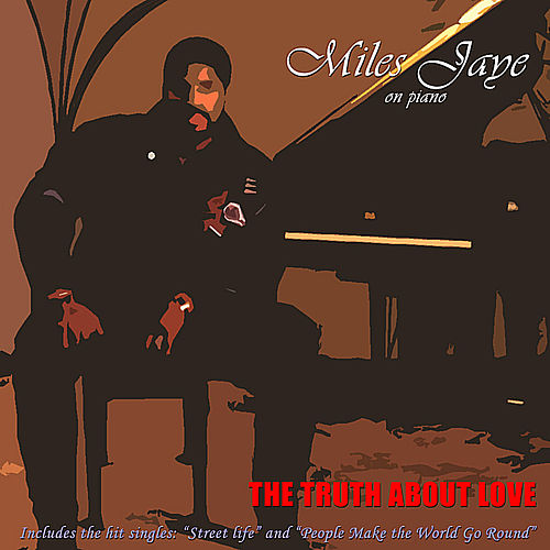 The Truth About Love by Miles Jaye