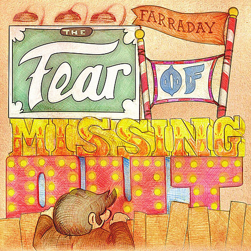 The Fear of Missing Out by Farraday