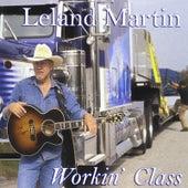 Workin' Class by Leland Martin