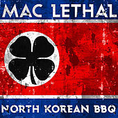 North Korean BBQ by Mac Lethal