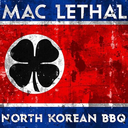 North Korean BBQ by Mac Lethal