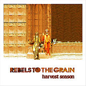 Harvest Season by Rebels to the Grain