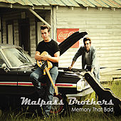 Memory That Bad by Malpass Brothers