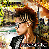 Mississippi To Manhattan by Genesis Be