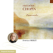 Chopin: Piano Works by Dominique Merlet