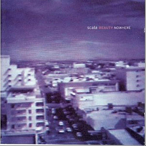 Beauty Nowhere by Scala