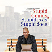 Stupid is as Stupid does by Stupid Genius