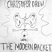 The Modern Racket by Christofer Drew