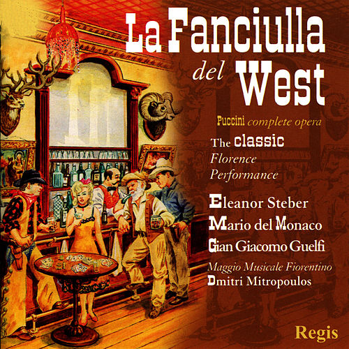 Puccini: La Fanciulla del West (Complete) by Eleanor Steber