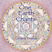 One Earth Chants by Circle Of Friends