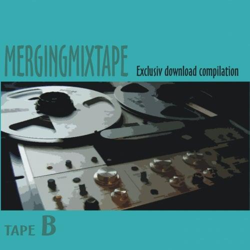 Mergingmixtape Tape B by Various Artists