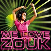 We Love Zouk by Various Artists