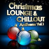 Christmas Lounge & Chill Out Anthems, Vol.1 (Best Songs for Xmas, 100  Pure Energy) by Various Artists