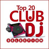 Club Dj Selection Top 20 by Various Artists